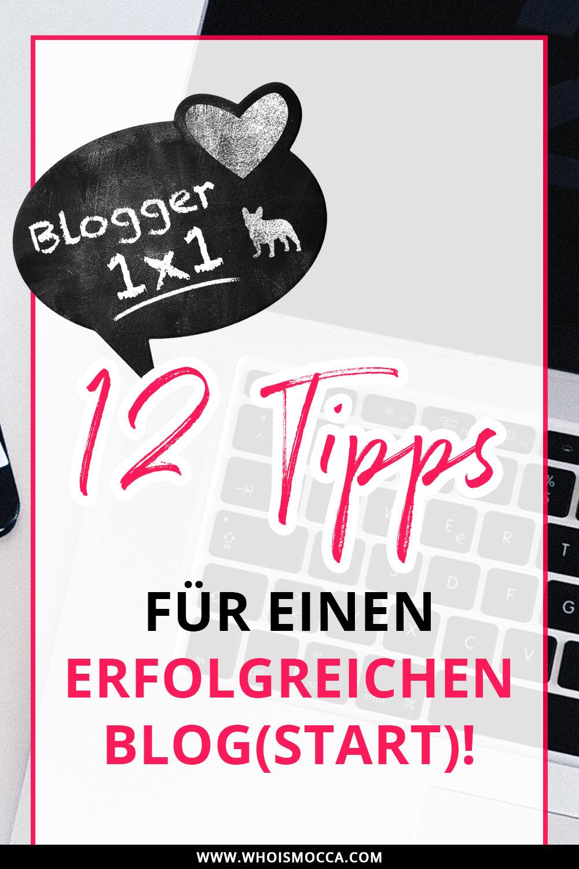12 Tipps für einen erfolgreichen Blog und sensationellen Blogstart, Blogger Tipps und Tricks, Blogger Tutorials, Fashionblog, Lifestyle Blog, Tutorial Blog, whoismocca.com