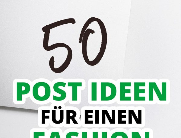 50 Post Ideen für einen Fashion Blog, Modeblog, Outfit Blog, Blogger Tipps und Tricks, Blogger Inspiration für Posts, Blogger Tutorials, www.whoismocca.com