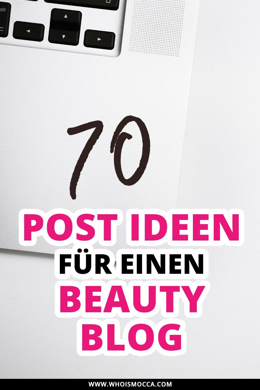 70 Post Ideen für einen Beauty Blog, Blogger Tipps und Tricks, Blogger Inspiration für Posts, Blogger Tutorials, www.whoismocca.com