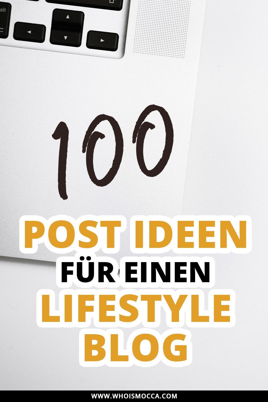 100 Post Ideen für einen Lifestyle Blog, Blogger Tipps und Tricks, Blogger Inspiration für Posts, Blogger Tutorials, www.whoismocca.com