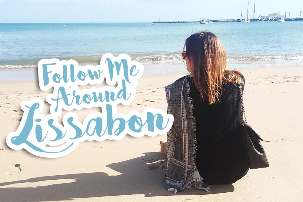 Lissabon Reisebericht, 5 Tage in Lissabon im Frühling, Urlaub in Lissabon, Cascais, Sintra, vegan leben, Lissabon Reisetipps, whoismocca.com