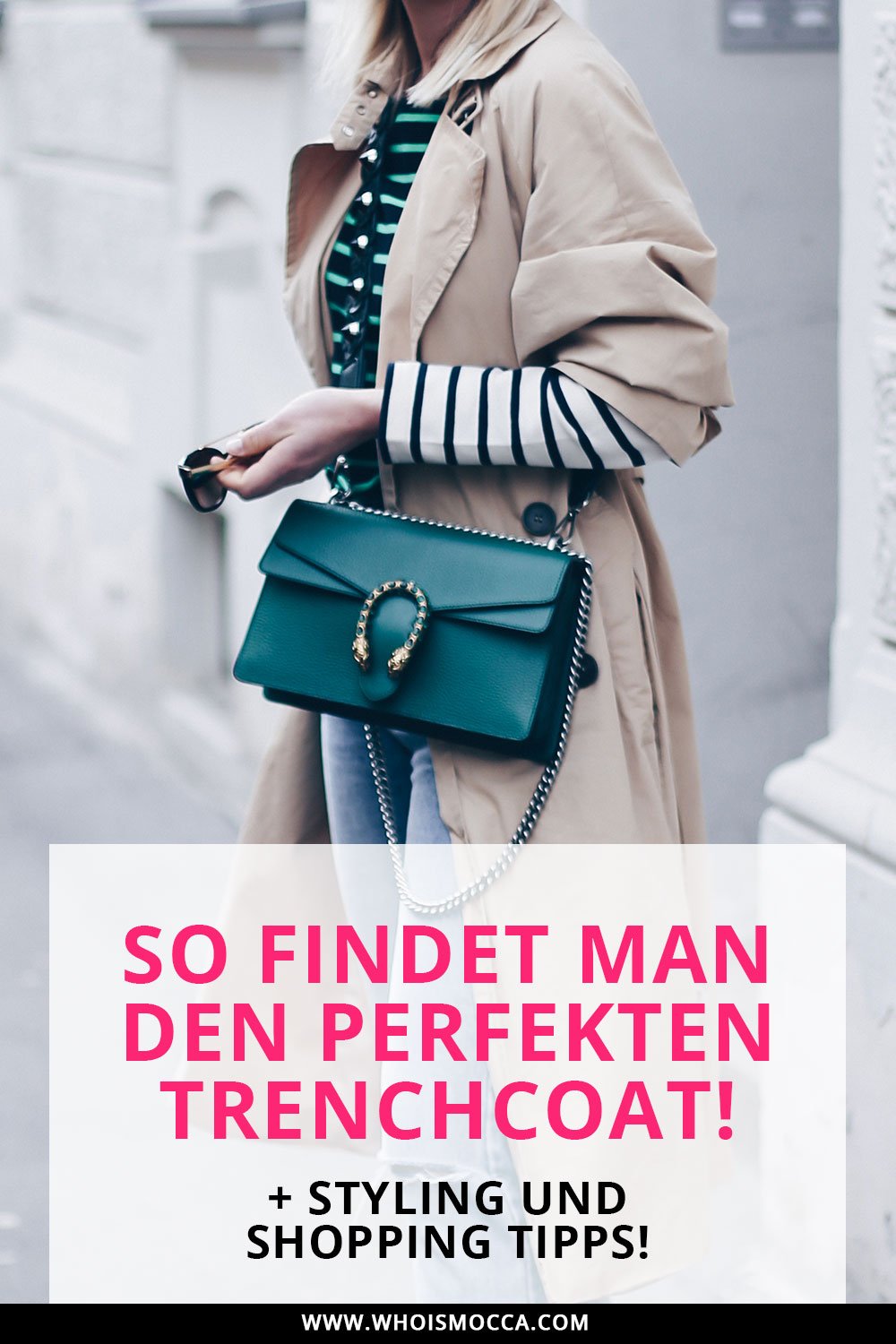 der perfekte Trenchcoat, so findet man ihn, Styling und Shopping Tipps, Outfit Ideen, Inspirationen, Fashion Blog, Modeblog, www.whoismocca.com
