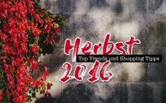 Herbst Trends 2016: Das kommt, das bleibt, das geht, Fashion Blog, Modeblog, whoismocca.com