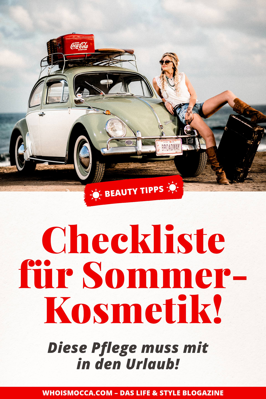 Beauty-Checkliste für Sommer-Kosmetik, diese Pflege muss mit in den Urlaub, welches Makeup im Urlaub, Reisegrößen für den Urlaub, Pflege mit Lichtschutzfaktor, Beauty Tipps und Checkliste für den Koffer, #beautytipps #sommer #kosmetik #pflegetipps #beautyhacks #beautyblogger Beauty Blog, whoismocca.com