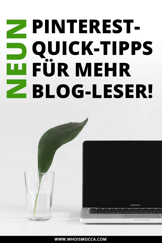 9 Pinterest-Quick-Tipps für mehr Blog-Leser, Blog Reichweite mit Pinterest erhöhen, Reichweite steigern mit Pinterest, Blogger Tipps und Tutorials, Mehr Leser mit Pinterest, Strategie, Style Blog, Tutorial Blog, www.whoismocca.com