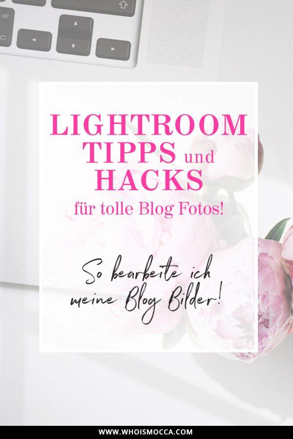 Lightroom Tipps und Hacks, Blogger Fotos mit Lightroom bearbeiten, Blog Bilder VSCO App Filter, VSCO Filter für Lightroom, Blog Filter erstellen, Blog Fotos Stil finden, Blogger Hacks, www.whoismocca.com