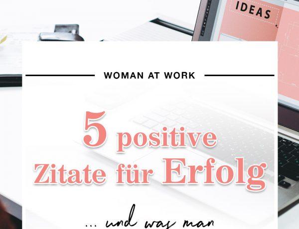 5 positive Zitate für erfolgreiche Menschen im Job, Karriere Blog, Woman At Work, Zitate für erfolgreiche Unternehmer, quotations, Business Blog, Online Business, Fashion Blog, Style Blog, www.whoismocca.com
