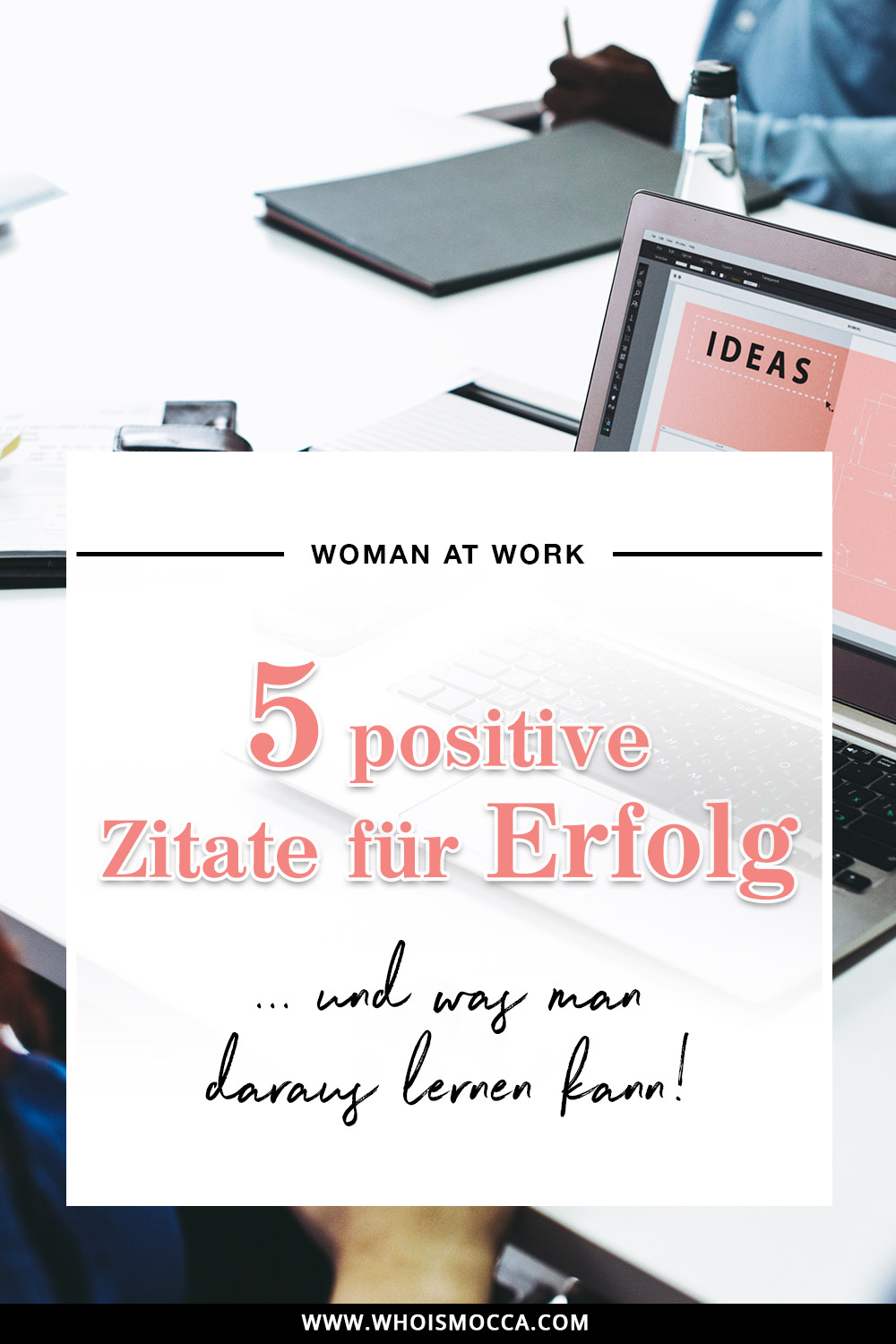 5 positive Zitate für erfolgreiche Menschen im Job, Karriere Blog, Woman At Work, Zitate für erfolgreiche Unternehmer, quotations, Business Blog, Online Business, Fashion Blog, Style Blog, www.whoismocca.com