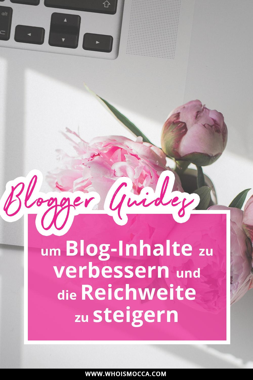 Blogger Guides, Blogger Tipps und Tricks, Blog Inhalte verbessern, Blog Reichweite steigern, Blogger Tipps und Tricks, Style Blog, Blogazine, Karriere Blog, www.whoismocca.com