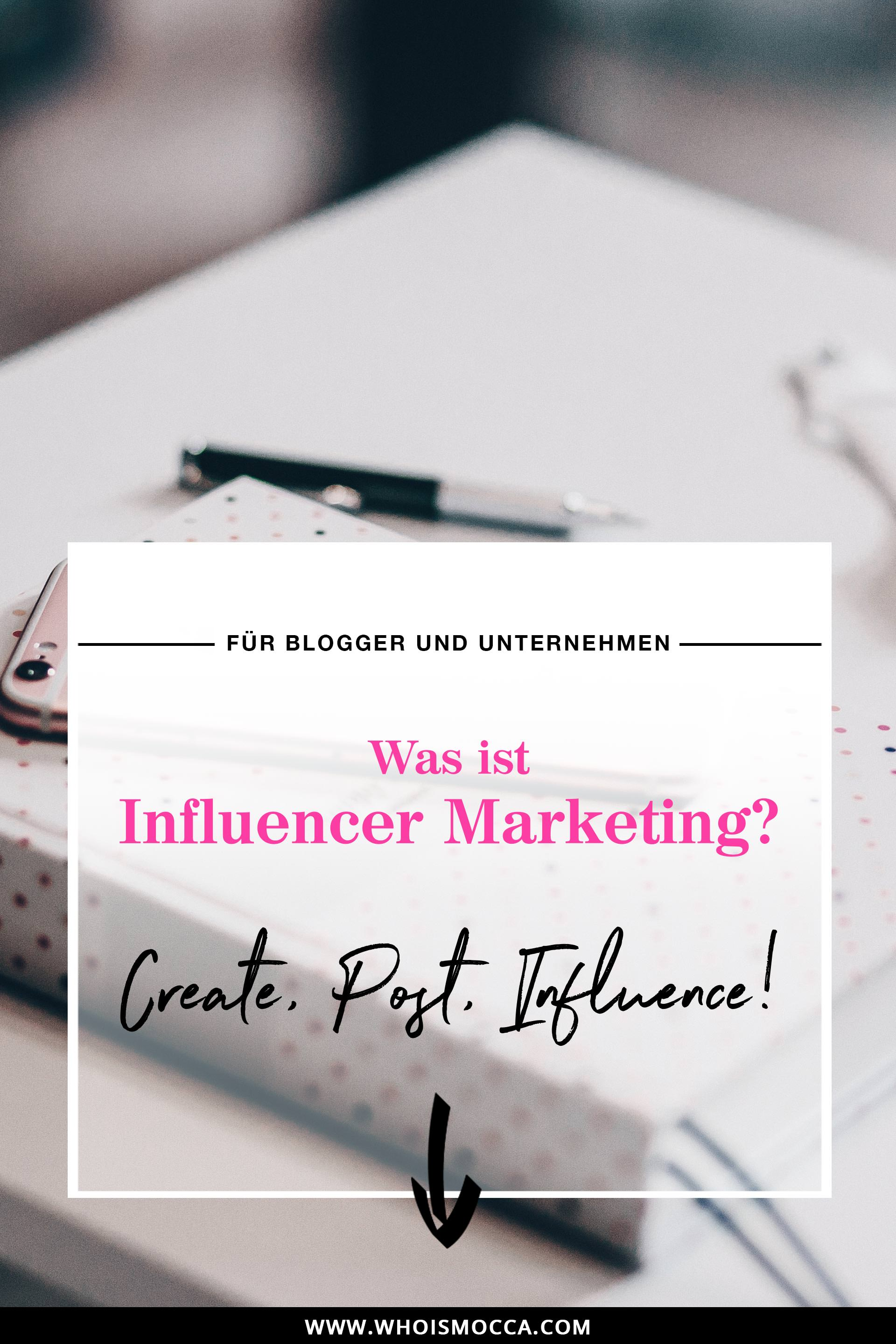 Was ist Influencer Marketing, Best Practice, Blogger Relations, klassische Werbung, Online Marketing Marketing Mix, Karriere Blog, Blogger und Influencer, www.whoismocca.com