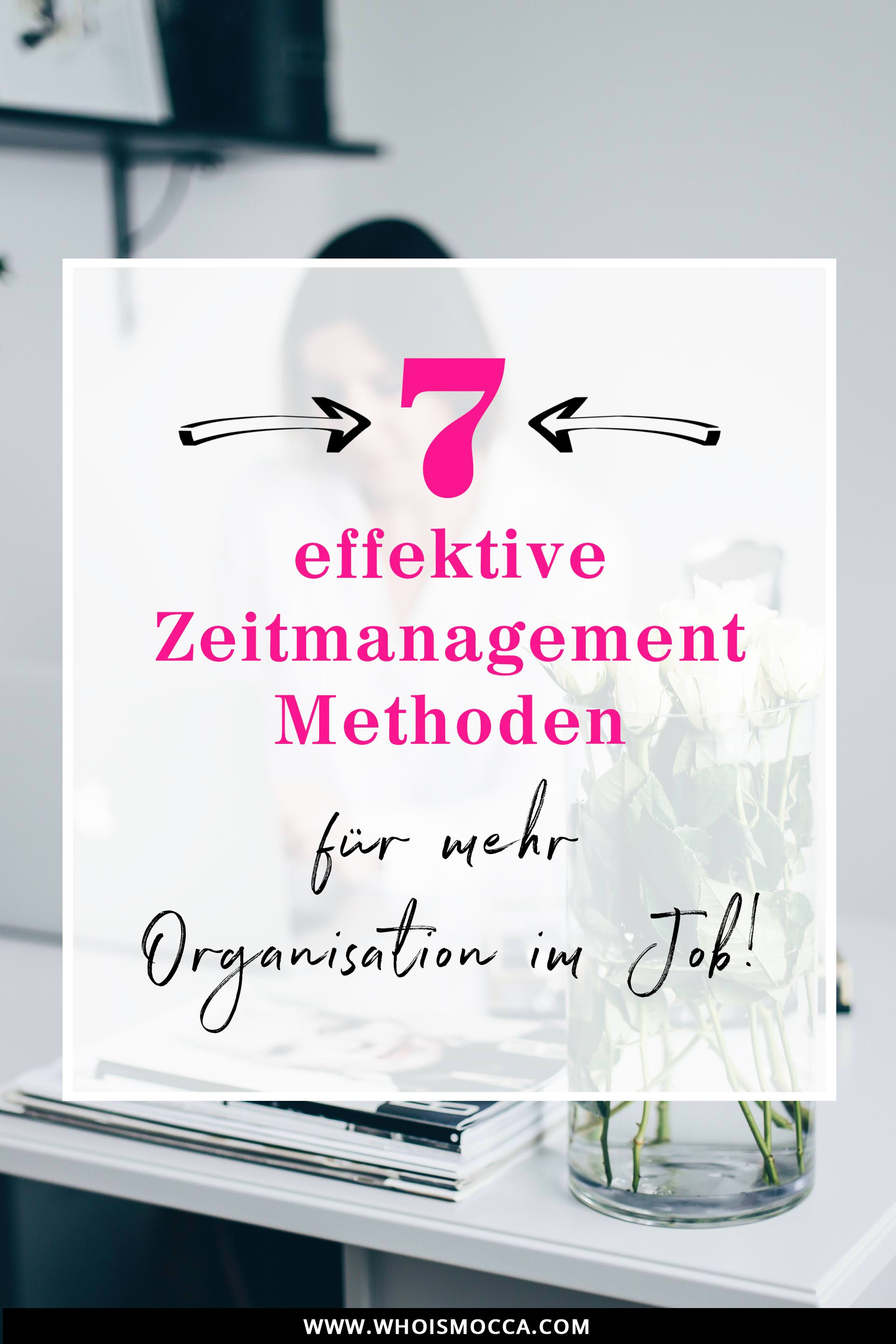 7 effektive Zeitmanagement Methoden für mehr Organisation im Büroalltag, Home Office Tipps, Karriere Blog, Women at Work, Online Business, Organisation im Job, Style Blog, www.whoismocca.com