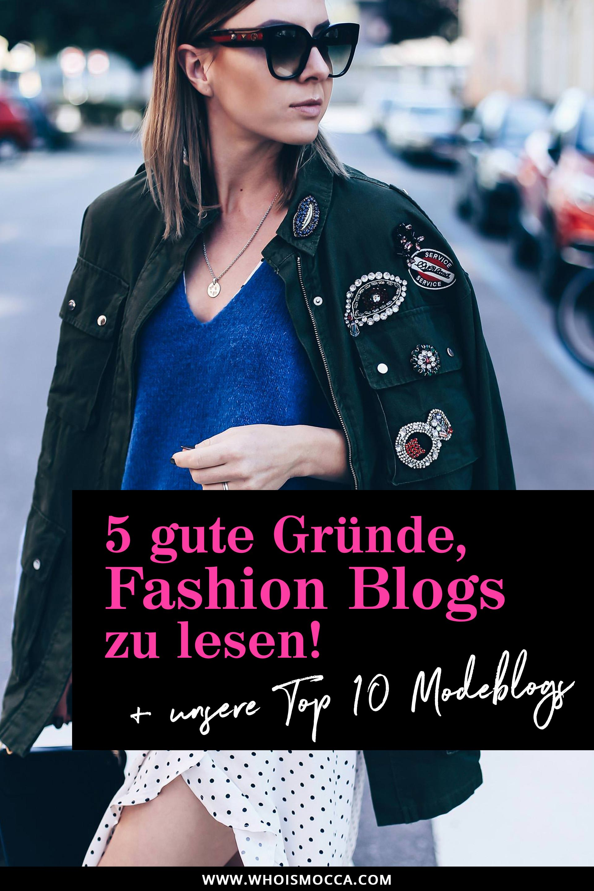 5 gute Gründe, Fashion Blogs zu lesen, unsere Top 10 Modeblogs, Top German and Austrian Fashion Bloggers, Outfit Blog, Style Blog, Outfit Ideen, Modetrends, Trendreports, www.whoismocca.com
