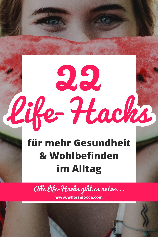 enthält unbeauftragte Werbung. 22 sinnvolle Life-Hacks für mehr Gesundheit und Wohlbefinden im Alltag, die besten Life Hacks der Welt, Tipps und Tricks für den Alltag, Work Life Balance Maßnahmen, Life Hacks Erkältung, gesunde Life Hacks, Lifestyle Blog, www.whoismocca.com #worklife #lifehacks #blogazine #gesundheit #wohlbefinden