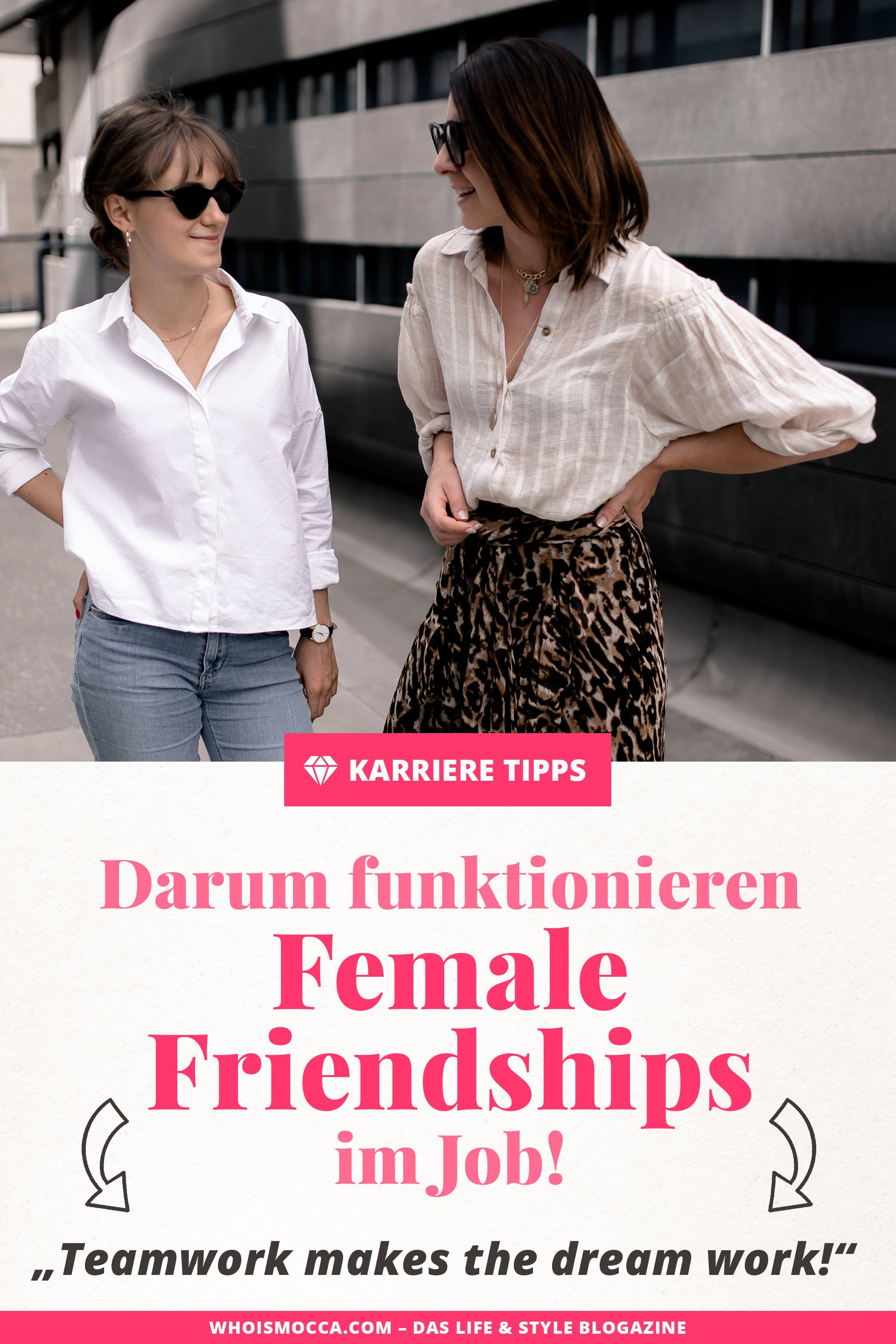 Teamwork makes the dream work, Darum funktionieren Frauenfreundschaften im Job, Female Friendships, Business Netzwerk für Frauen, Karriere Tipps für Frauen, Karriere Ratgeber, Frauen im Job, Karriere Blog, www.whoismocca.com #business #karriere #office #friendships #selbstständig