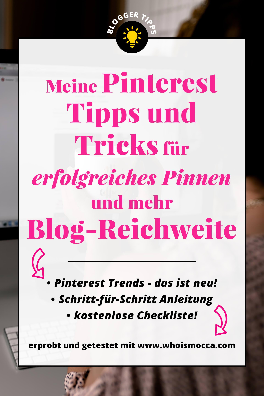 Pinterest Tipps und Tricks für erfolgreiches Pinnen und mehr Blog-Reichweite, kostenlose Pinterest Checkliste, Pinterest Guide und Anleitung, Pinterest professionell nutzen und Reichweite für Blog erhöhen, Pinterest Marketing Tipps und Strategie für Blogger und Unternehmen, Blogger Tipps, www.whoismocca.com #pinterest #pinterestguide #bloggertipps #checkliste #pinteresttrends #blogtipps
