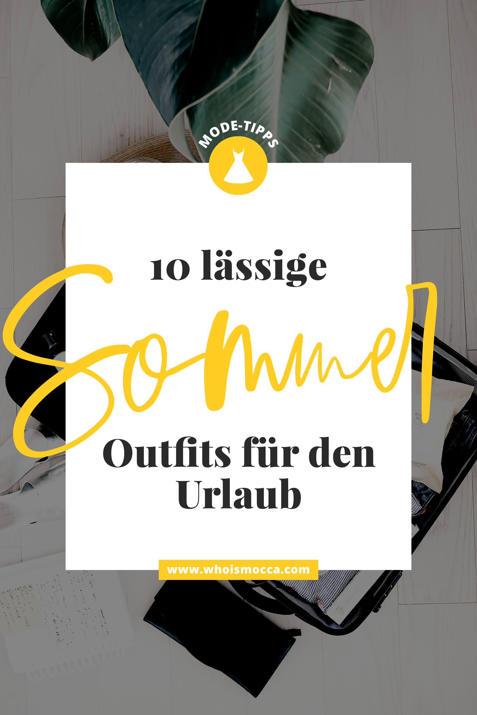 78e729d1ec3b Stylisch unterwegs: 10 lässige Sommer Outfits für den Urlaub!