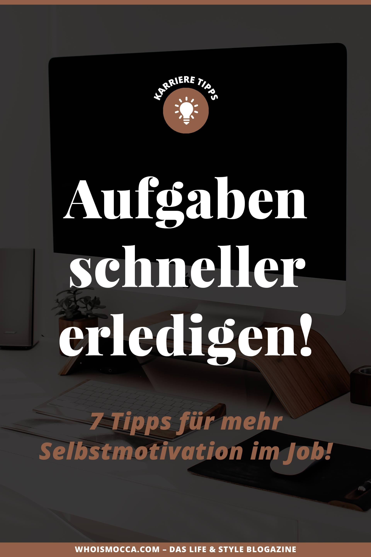 enthält unbeauftragte Werbung // selbstmotivation im job,mehr Motivation im job undbei der arbeit,mehr motivation bekommen und lernen,dinge erledigen,aufschieberitis bekämpfen,prokrastination vermeiden,schneller arbeiten im job,2 minuten regel,selbstüberlistung,aufgaben schneller erledigen,arbeitsmotivation, Karriere Tipps, Karriere Blog, www.whoismocca.com#karriere #frauenimjob #selbstmotivation #motivation #karrieretipps #karriereblog