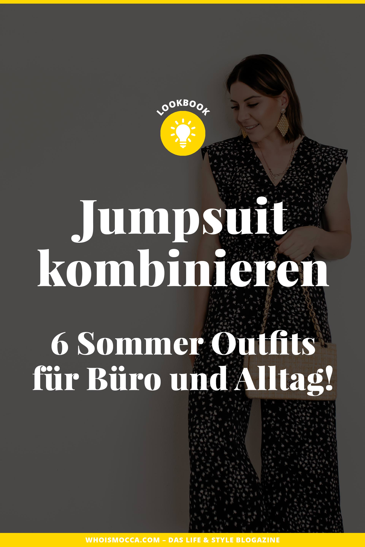 Du willst einen Jumpsuit kombinieren? Ich zeige dir 6 Sommer Outfits fürs Büro und den Alltag mit passenden Styling-Tipps für deine Jumpsuit-Outfits. Die Was ziehe ich morgen an?-Frage beantworte ich dir mit lässig-eleganten Looks. Egal ob du deinen Jumpsuit lässig, cool oder elegant kombinieren möchtest – auf whoismocca.com findest du die passende Outfit-Inspiration. #jumpsuit #lookbook #sommeroutfit #modetrends