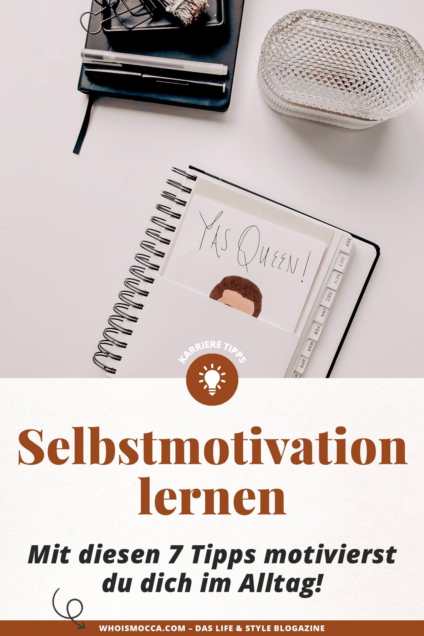 Selbstmotivation lernen ist nicht schwer. Ich verrate dir 7 einfache Tipps, wie du dich im Alltag und Home Office motivierst und deine Selbstmotivation erheblich steigern kannst!www.whoismocca.com #selbstmotivation #homeoffice #produktivität