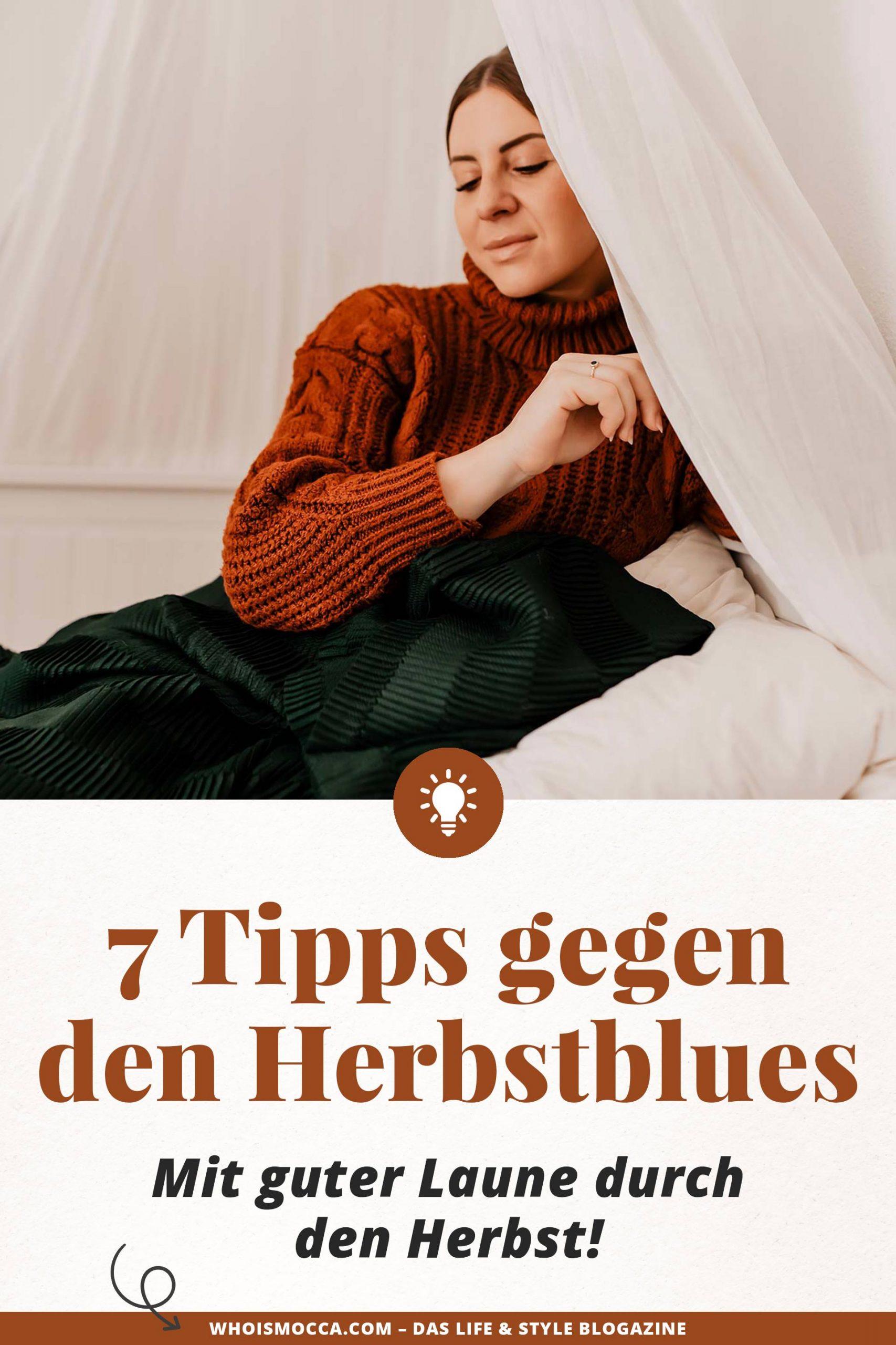 In diesem Blogbeitrag gebe ich dir 7 einfache Tipps gegen den Herbstblues, mit denen du gut gelaunt in die kalte Jahreszeit starten kannst! www.whoismocca.com